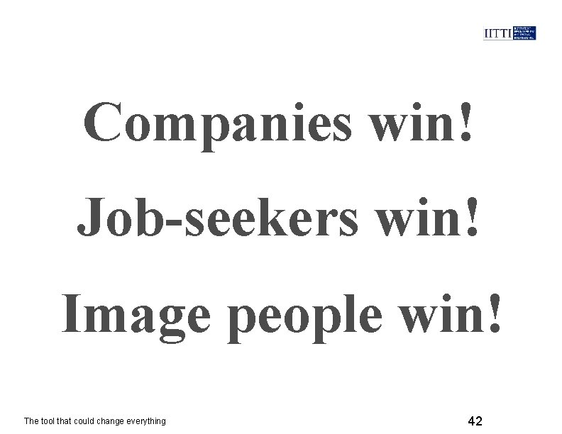 Companies win! Job-seekers win! Image people win! The tool that could change everything 42