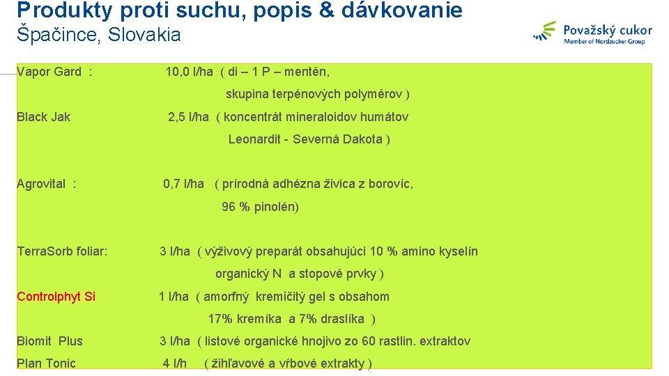 Produkty proti suchu, popis & dávkovanie Špačince, Slovakia Vapor Gard : 10, 0 l/ha