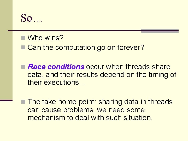 So… n Who wins? n Can the computation go on forever? n Race conditions