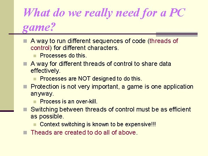 What do we really need for a PC game? n A way to run
