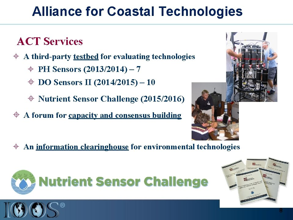 Alliance for Coastal Technologies ACT Services ± A third-party testbed for evaluating technologies ±