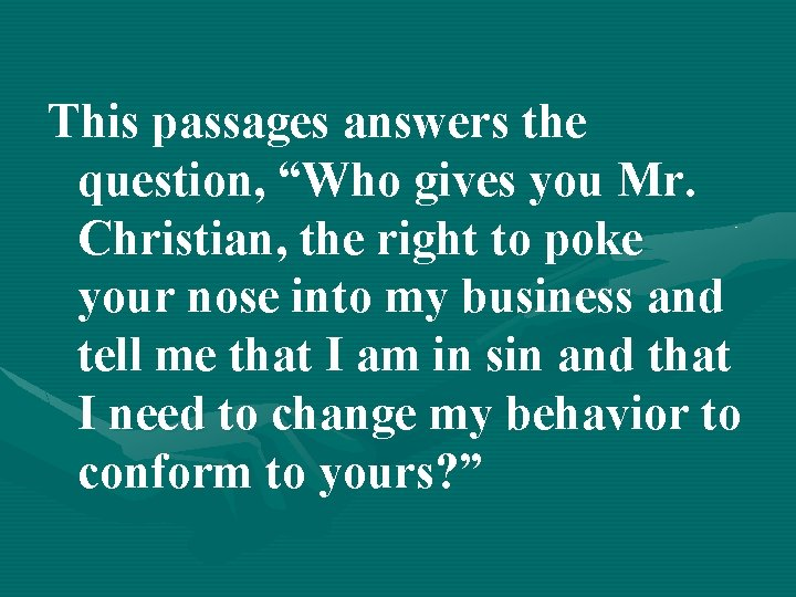 """This passages answers the question, """"Who gives you Mr. Christian, the right to poke"""
