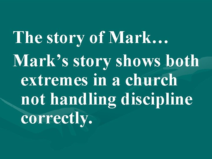 The story of Mark… Mark's story shows both extremes in a church not handling