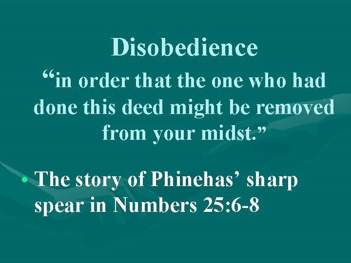 """Disobedience """"in order that the one who had done this deed might be removed"""