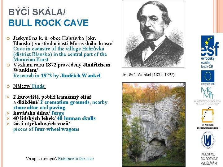 BÝČÍ SKÁLA/ BULL ROCK CAVE Jeskyně na k. ú. obce Habrůvka (okr. Blansko) ve