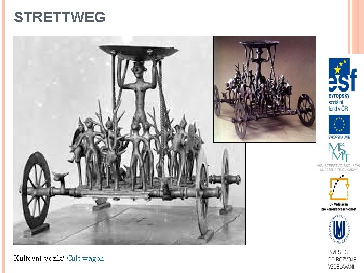 STRETTWEG Kultovní vozík/ Cult wagon