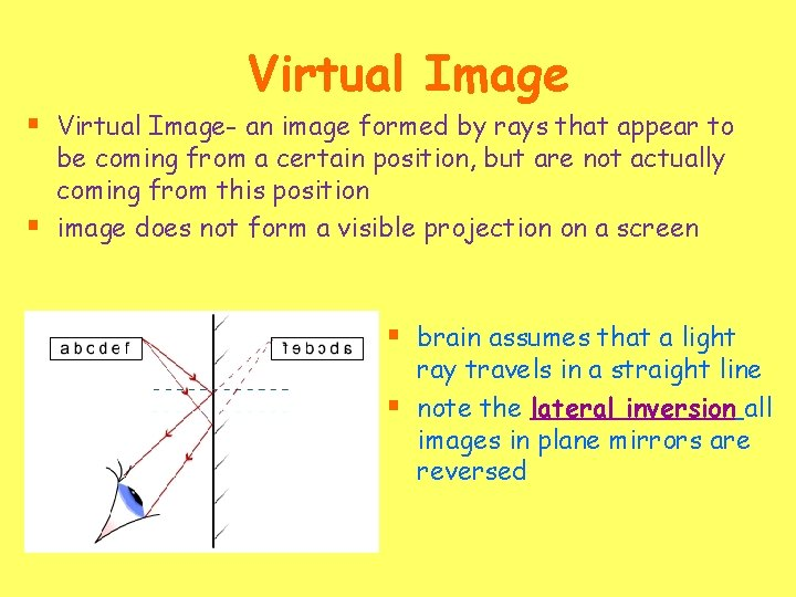 Virtual Image § Virtual Image- an image formed by rays that appear to §