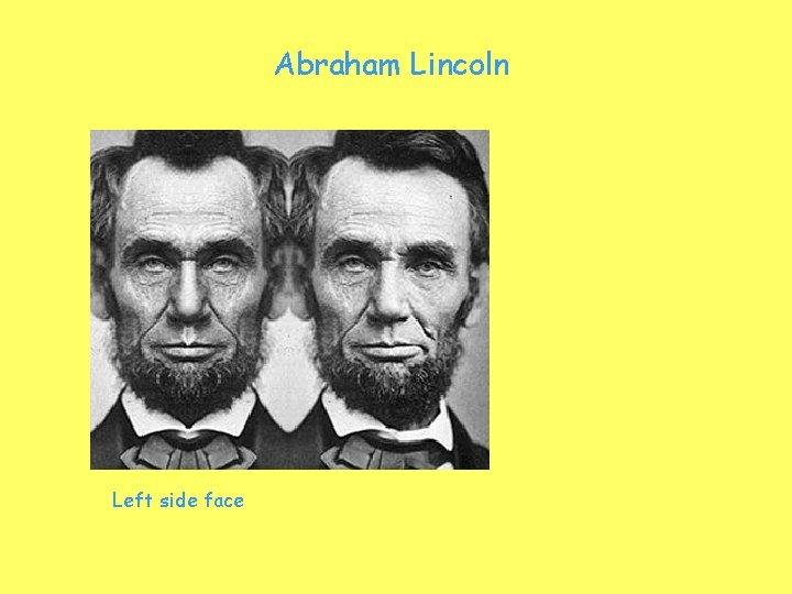 Abraham Lincoln Left side face