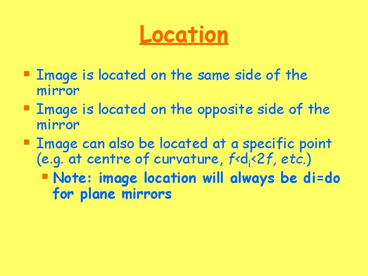 Location § Image is located on the same side of the § § mirror