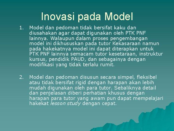 Inovasi pada Model 1. Model dan pedoman tidak bersifat kaku dan diusahakan agar dapat
