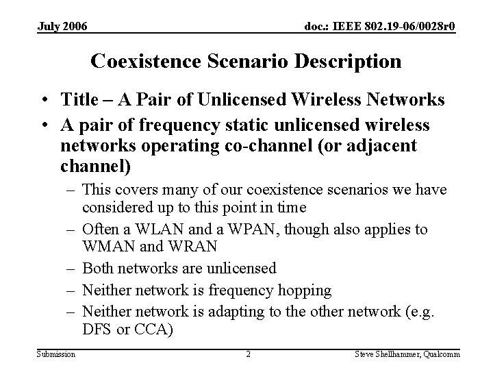 July 2006 doc. : IEEE 802. 19 -06/0028 r 0 Coexistence Scenario Description •