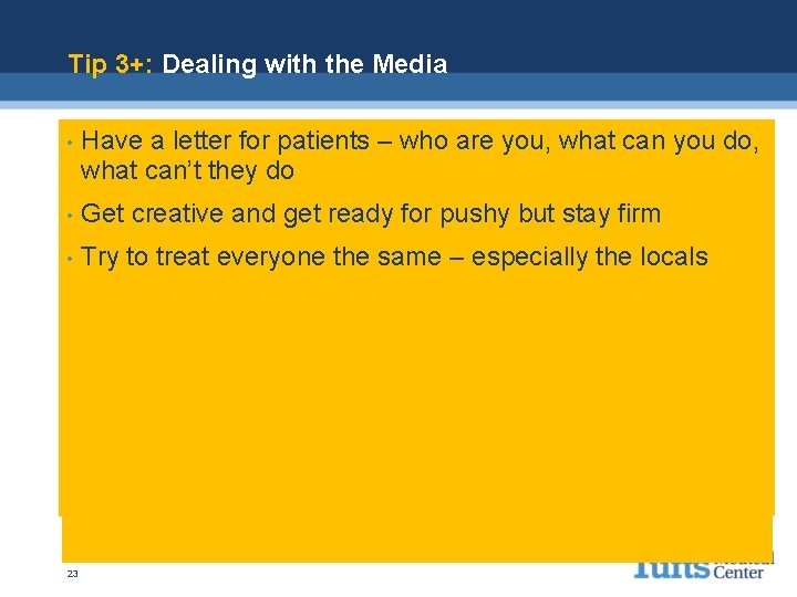 Tip 3+: Dealing with the Media • Have a letter for patients – who