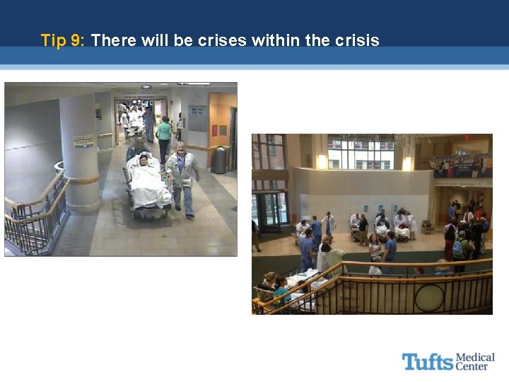 Tip 9: There will be crises within the crisis