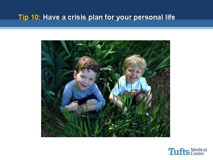 Tip 10: Have a crisis plan for your personal life