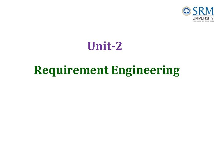 Unit-2 Requirement Engineering