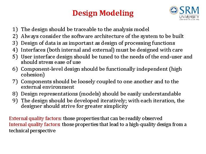 Design Modeling 1) 2) 3) 4) 5) 6) 7) 8) 9) The design should