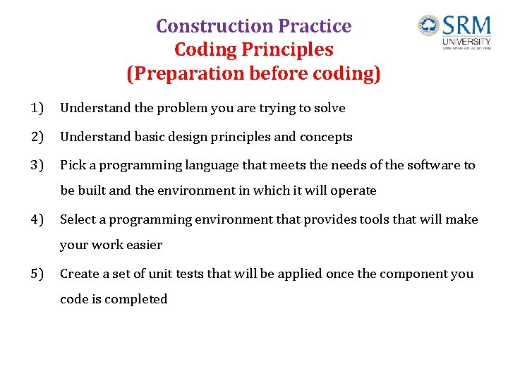 Construction Practice Coding Principles (Preparation before coding) 1) Understand the problem you are trying