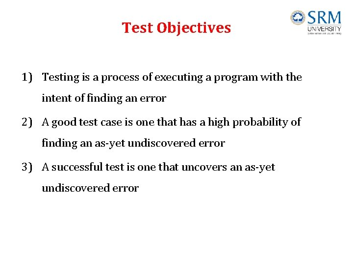 Test Objectives 1) Testing is a process of executing a program with the intent