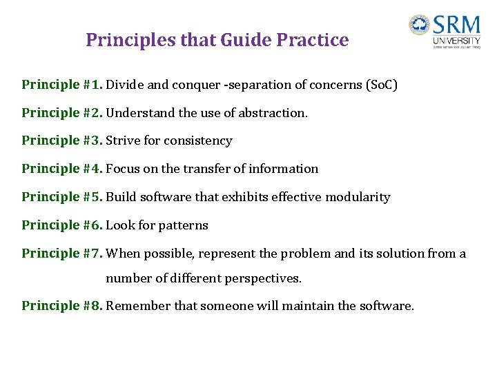 Principles that Guide Practice Principle #1. Divide and conquer -separation of concerns (So. C)