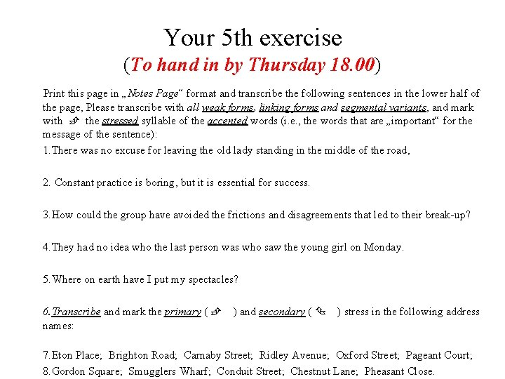 Your 5 th exercise (To hand in by Thursday 18. 00) Print this page