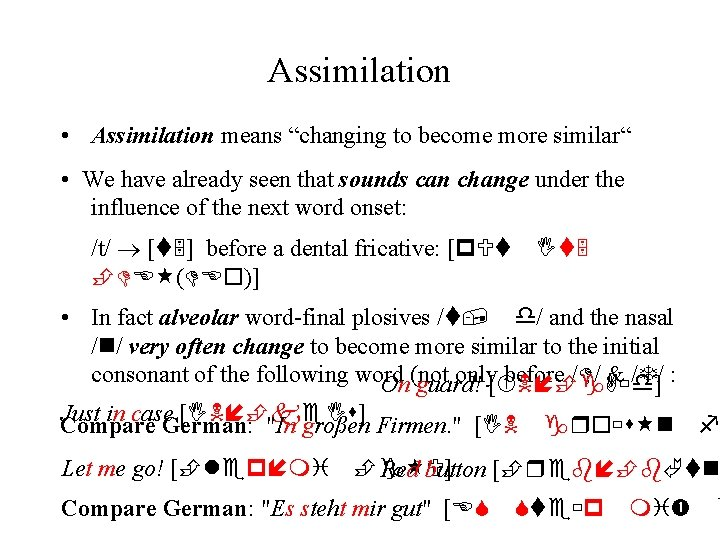 """Assimilation • Assimilation means """"changing to become more similar"""" • We have already seen"""