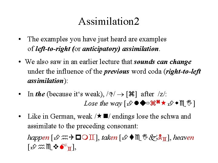 Assimilation 2 • The examples you have just heard are examples of left-to-right (or