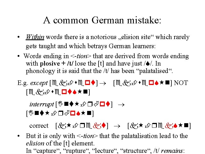 """A common German mistake: • Within words there is a notorious """"elision site"""" which"""