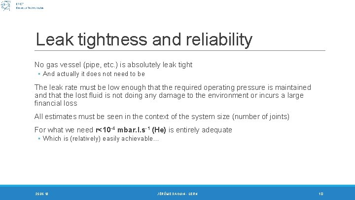 Leak tightness and reliability No gas vessel (pipe, etc. ) is absolutely leak tight