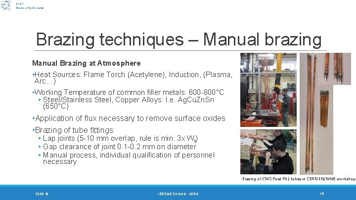Brazing techniques – Manual brazing Manual Brazing at Atmosphere • Heat Sources: Flame Torch
