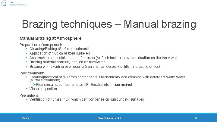 Brazing techniques – Manual brazing Manual Brazing at Atmosphere Preparation of components: • Cleaning/Etching