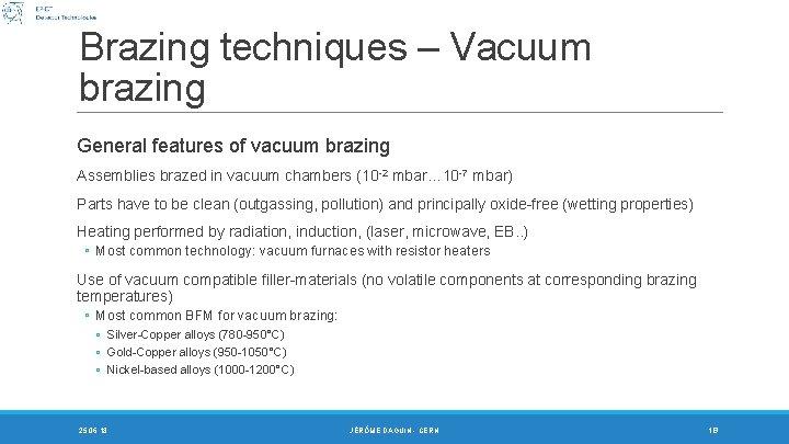 Brazing techniques – Vacuum brazing General features of vacuum brazing Assemblies brazed in vacuum