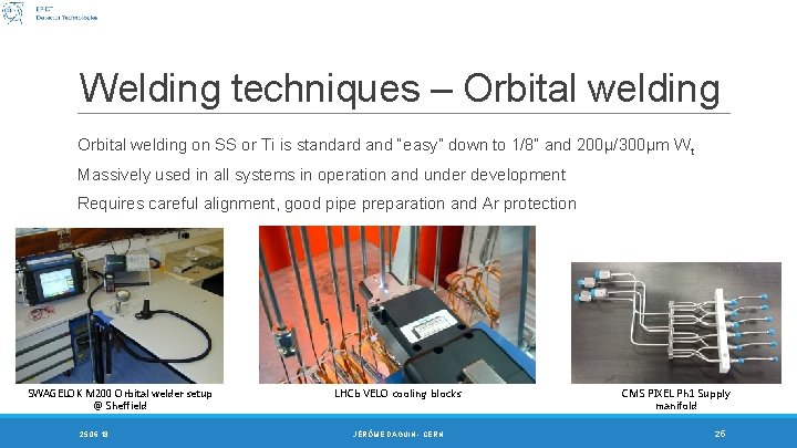 """Welding techniques – Orbital welding on SS or Ti is standard and """"easy"""" down"""