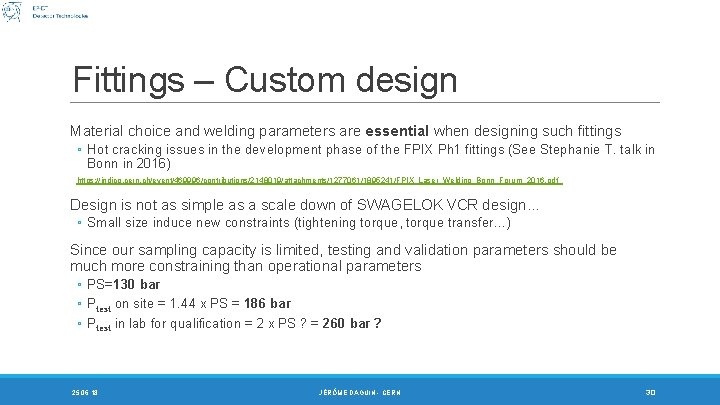 Fittings – Custom design Material choice and welding parameters are essential when designing such