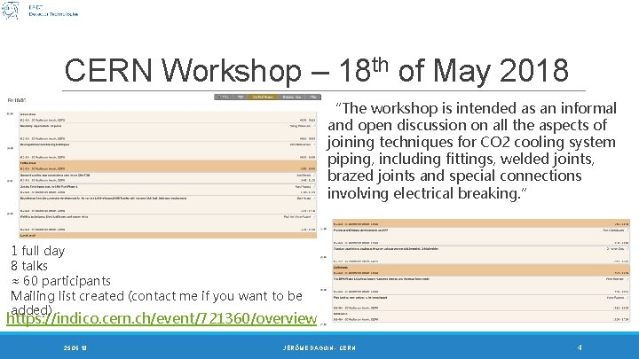"""CERN Workshop – 18 th of May 2018 """"The workshop is intended as an"""