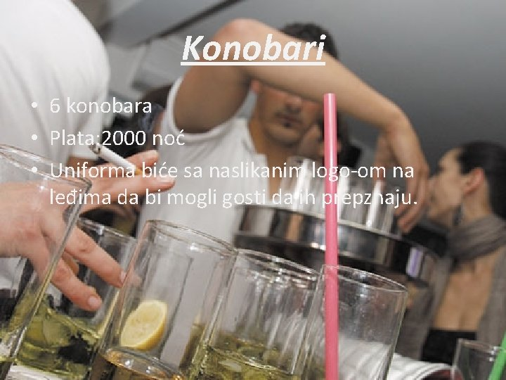 Konobari • 6 konobara • Plata: 2000 noć • Uniforma biće sa naslikanim logo-om