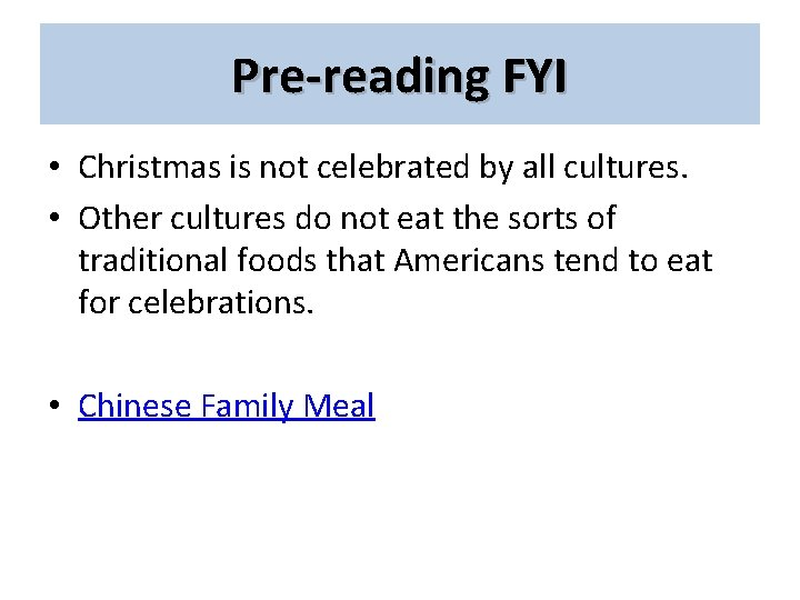 Pre-reading FYI • Christmas is not celebrated by all cultures. • Other cultures do