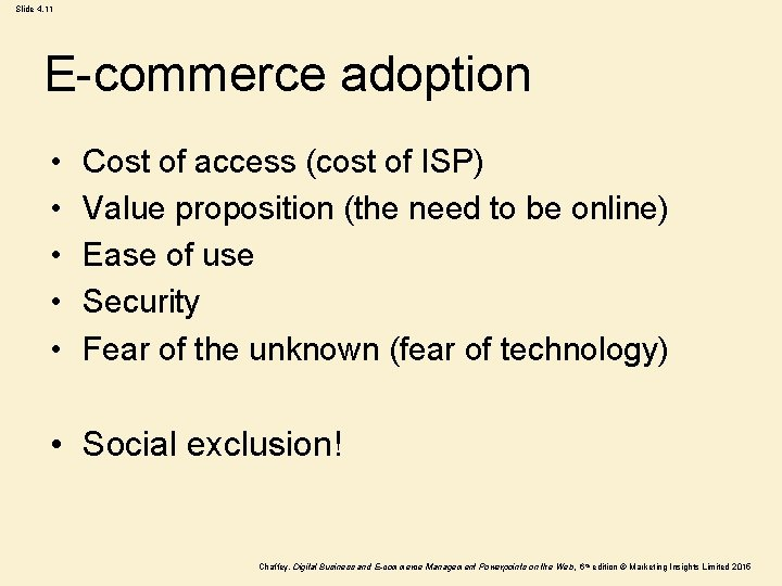 Slide 4. 11 E-commerce adoption • • • Cost of access (cost of ISP)