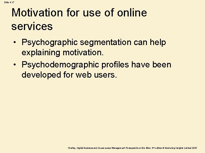 Slide 4. 17 Motivation for use of online services • Psychographic segmentation can help