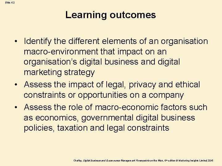 Slide 4. 2 Learning outcomes • Identify the different elements of an organisation macro-environment