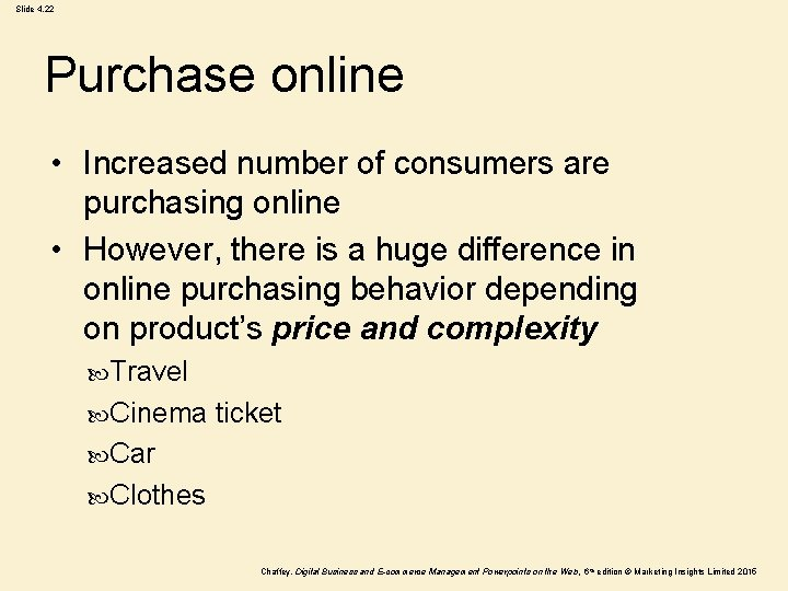 Slide 4. 22 Purchase online • Increased number of consumers are purchasing online •