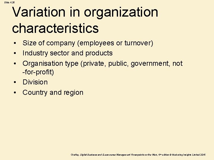Slide 4. 25 Variation in organization characteristics • Size of company (employees or turnover)