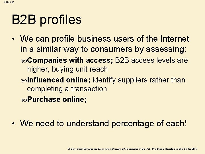 Slide 4. 27 B 2 B profiles • We can profile business users of