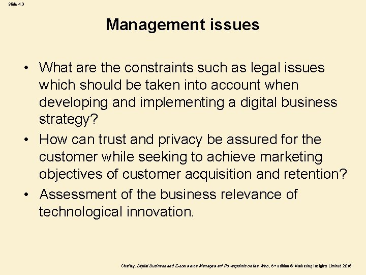 Slide 4. 3 Management issues • What are the constraints such as legal issues