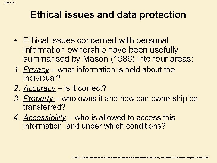 Slide 4. 32 Ethical issues and data protection • Ethical issues concerned with personal
