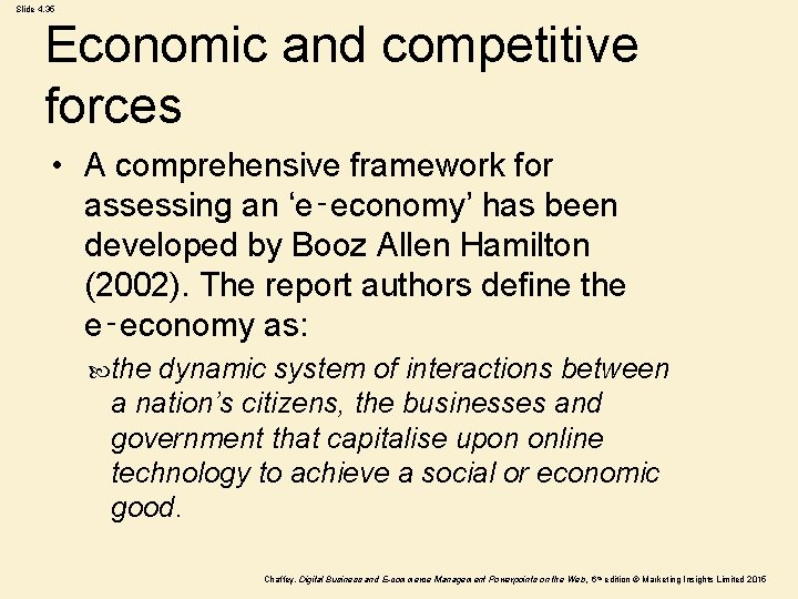 Slide 4. 35 Economic and competitive forces • A comprehensive framework for assessing an