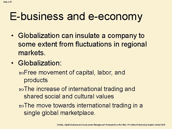 Slide 4. 37 E-business and e-economy • Globalization can insulate a company to some