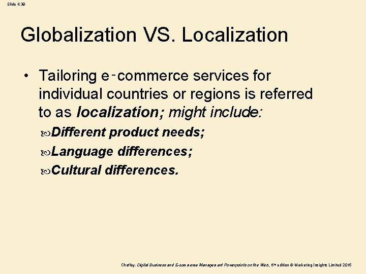 Slide 4. 39 Globalization VS. Localization • Tailoring e‑commerce services for individual countries or