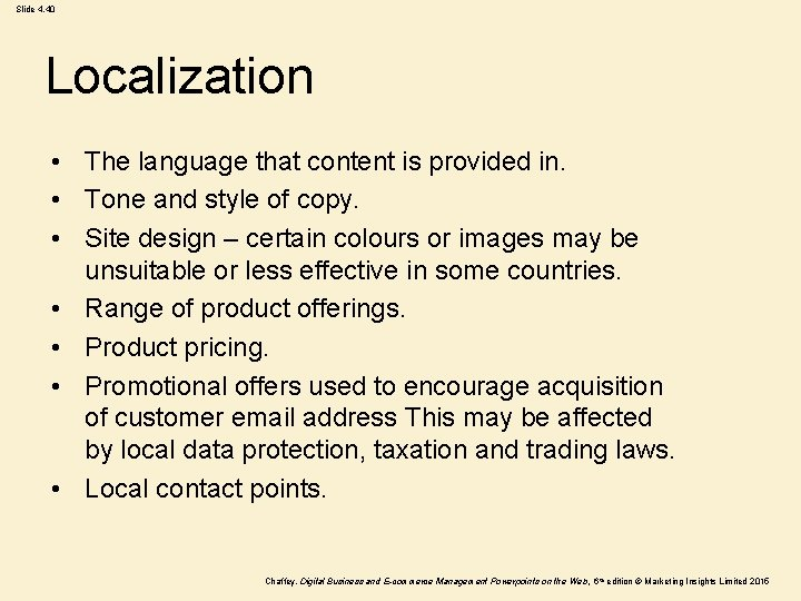 Slide 4. 40 Localization • The language that content is provided in. • Tone