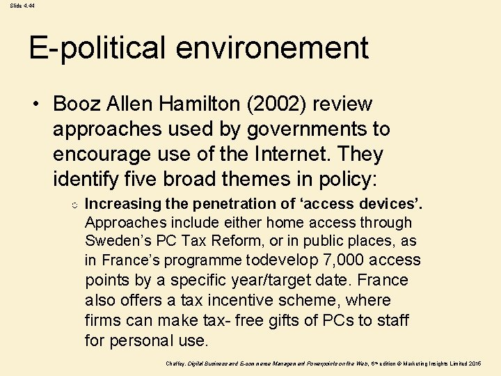 Slide 4. 44 E-political environement • Booz Allen Hamilton (2002) review approaches used by