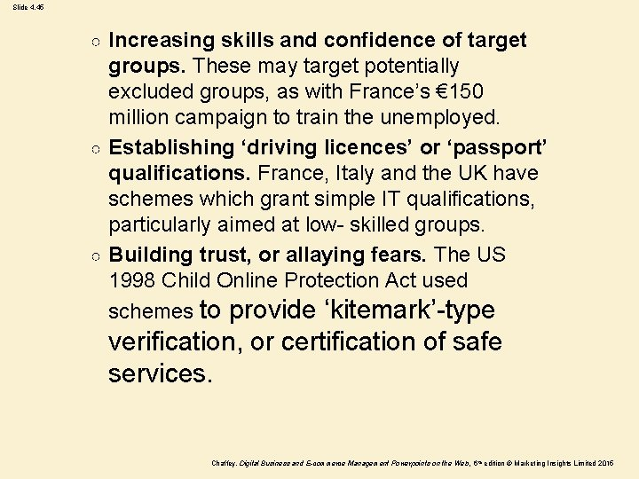 Slide 4. 45 Increasing skills and confidence of target groups. These may target potentially